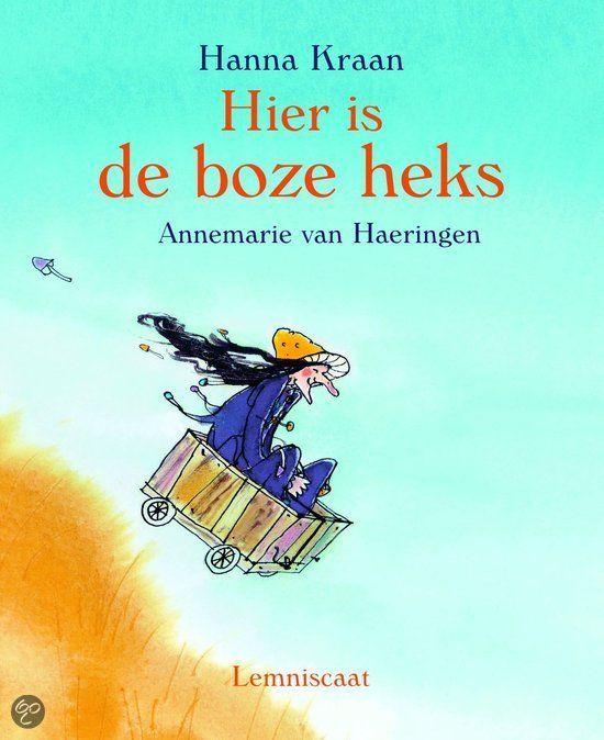De boze heks van Hanna Kraan (auteur) en Annemarie van Haeringen (illustrator) (onderbouw)
