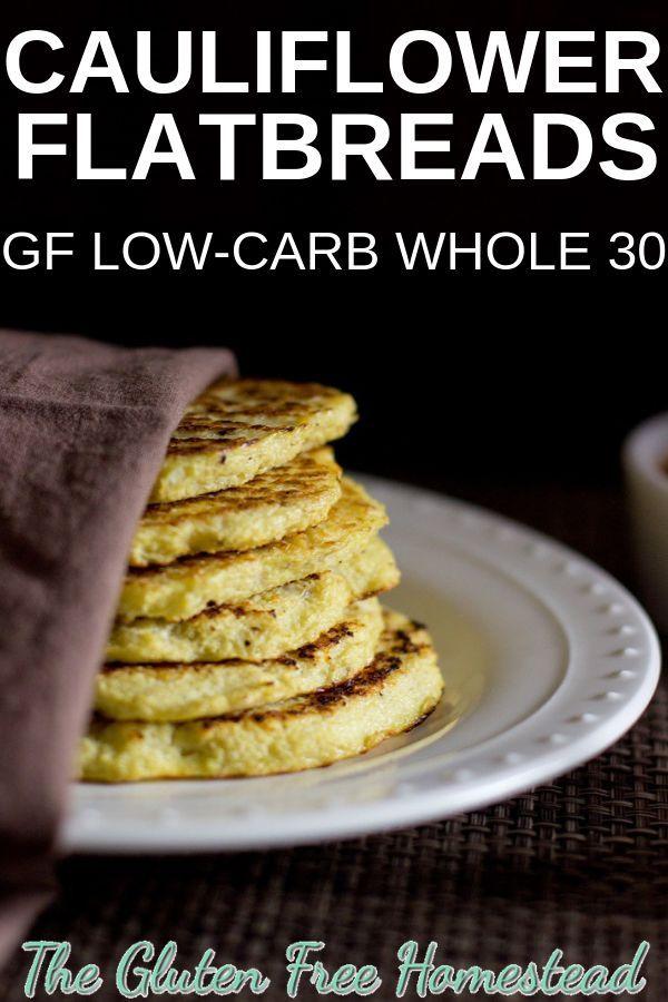 Gluten Free Cauliflower Flatbreads Recipe Food Recipes Food