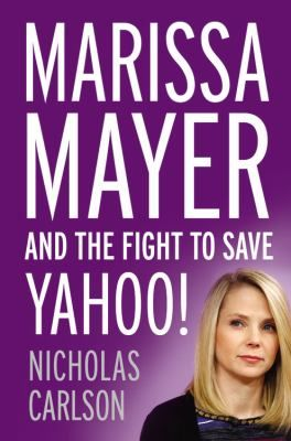 "Carlson, Nicholas. ""Marissa Mayer and the fight to save Yahoo!"". Twelve, 2015. Location: 10.13-CAR IESE Barcelona"
