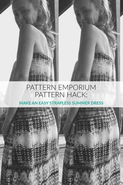 How to make an easy strapless top using the Summer Breeze dress pattern & some elastic.