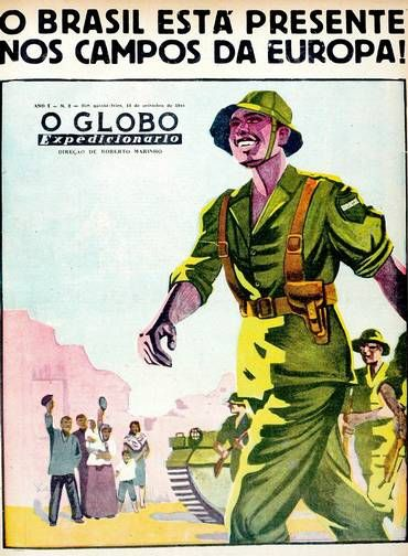 "Second edition of the newspaper ""O GLOBO Expeditionary"" in Europe, announces the arrival of Brazilian soldiers on the continent at war. ""Brazil is present"" says the poster extolling patriotic values"