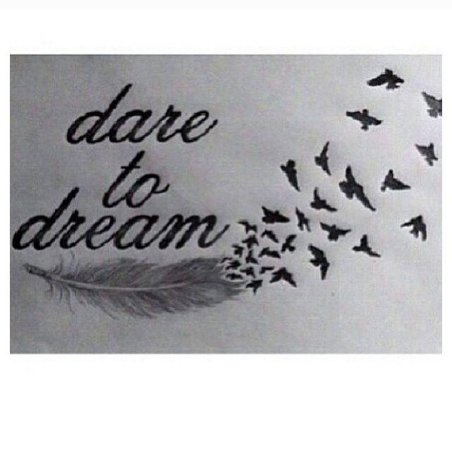 Tattoo Quotes Dreams: Dare To Dream Tattoo