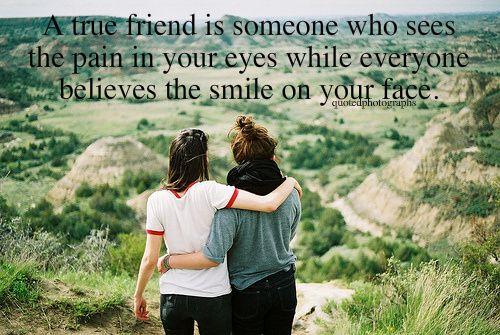 Bästa vänner ser smärtan i dina ögon