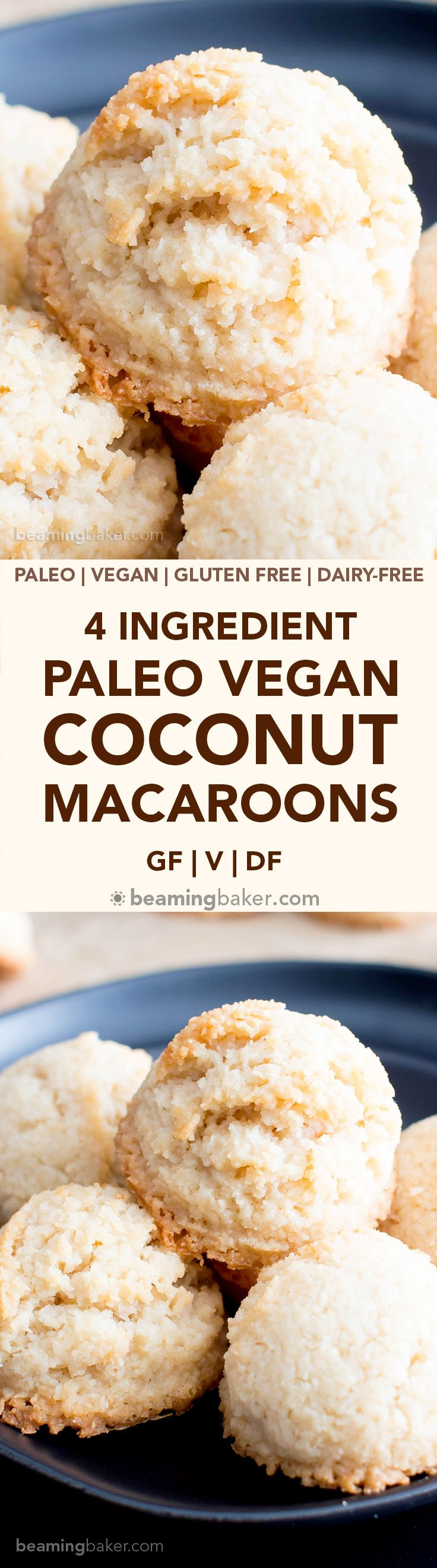 4 Ingredient Paleo Coconut Macaroons Recipe (V, GF):a super easy, 5-min prep recipe for irresistibly chewy and sweet macaroons bursting with delicious coconut flavor.Paleo, Vegan, Gluten-Free, Dairy-Free. Made with whole ingredients. #Coconut #Paleo #Vegan #GlutenFree #DairyFree #Cookies #Dessert | Recipe on BeamingBaker.com