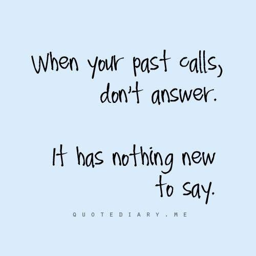 When your past calls, don't answer