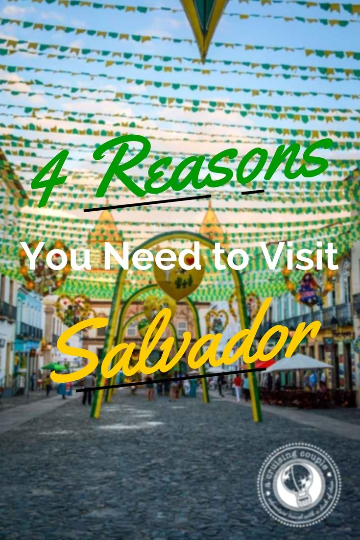 4 Reasons You Need To Visit Salvador, Brazil - A Cruising Couple