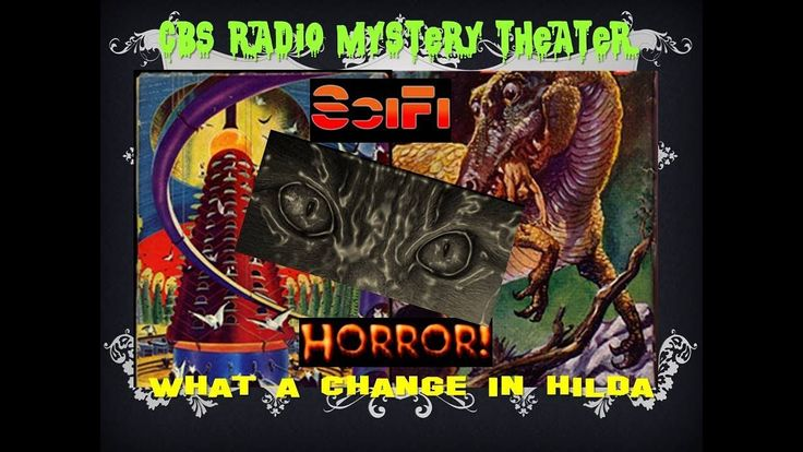 CBS Radio Mystery Theater WHAT A CHANGE IN HILDA - Old Time Radio Horror!