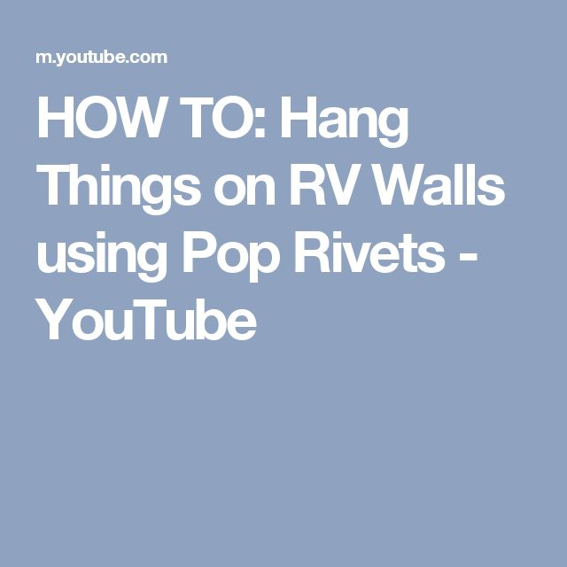 HOW TO: Hang Things on RV Walls using Pop Rivets - YouTube