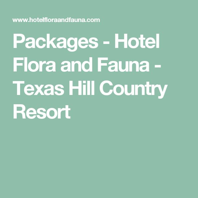 Packages - Hotel Flora and Fauna - Texas Hill Country Resort