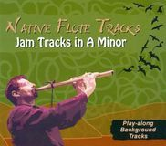 Native Flute Tracks: Jam Tracks In A Minor [CD]