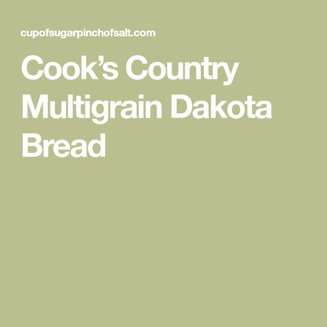 Cook's Country Multigrain Dakota Bread