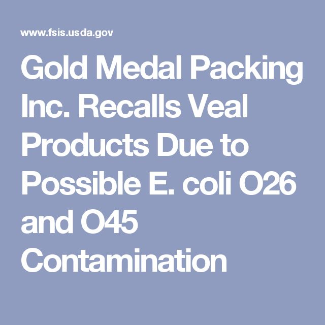 Gold Medal Packing Inc. Recalls Veal Products Due to Possible E. coli O26 and O45 Contamination