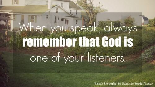 When you speak, always remember that God is one of your listeners.