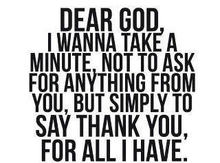 Something everyone can be reminded of. Because no matter how often we do it, we tend to not be thanking Him enough.