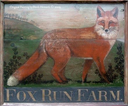 Fox Run Farm sign....need a good name for our place.