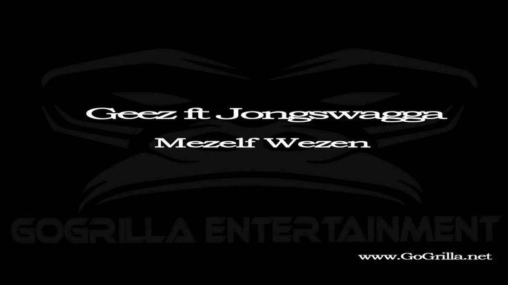 Geez ft Jongswagga - Mezelf Wezen
