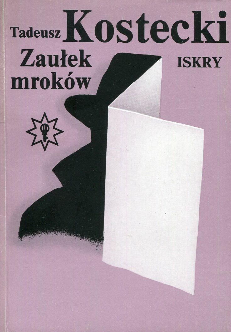 """""""Zaułek mroków"""" Tadeusz Kostecki Cover by Wiesław Rosocha Book series Klub Złotego Klucza Published by Wydawnictwo Iskry 1989"""