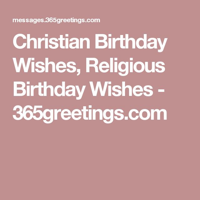 Christian Birthday Wishes, Religious Birthday Wishes - 365greetings.com