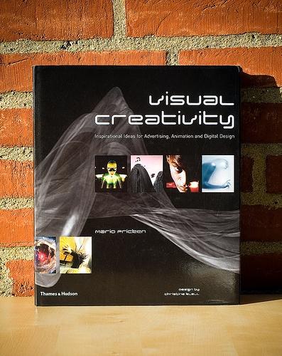 Visual Creativity. Inspirational Ideas for Advertising, Animation and Digital Design - Mario Pricken