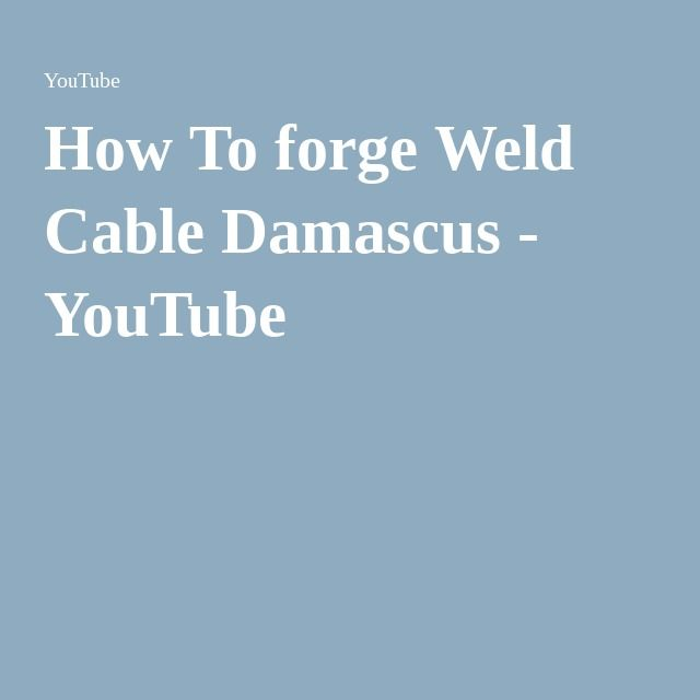 How To forge Weld Cable Damascus - YouTube