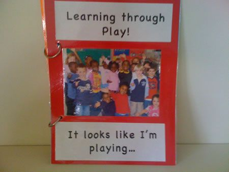 "Make a Learning Through Play folder. ""It looks like I'm playing..."" and add links to the EYFS curriculum."