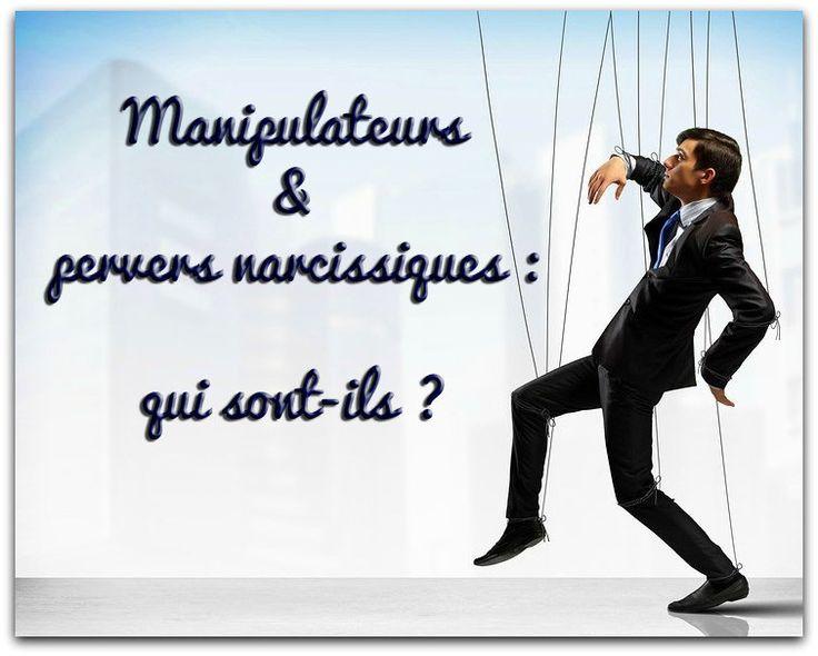 Manipulateurs, pervers narcissiques : qui sont-ils ? - Le site de Maître Zen