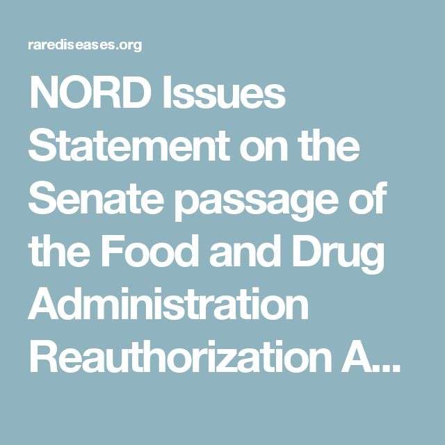 NORD Issues Statement on the Senate passage of the Food and Drug Administration Reauthorization Act of 2017 - NORD (National Organization for Rare Disorders)