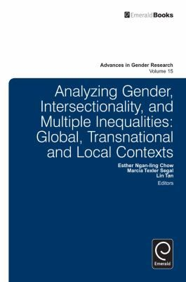 Analyzing Gender, Intersectionality, and Multiple Inequalities: Global, Transnational and Local Contexts (2011). Edited by: Esther Ngan-Ling Chow, Marcia Texler Segal, Lin Tan.