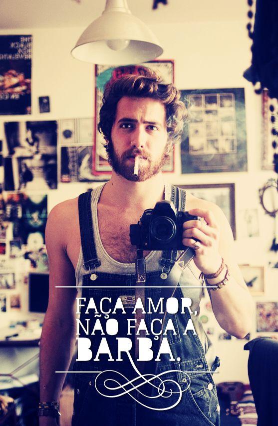"""Faça amor, não faça a barba."" | Conozco bastante gente que sienten lo mismo, puej, porque eres guapo como eres. | #naturalbeauty #bellezanatural"