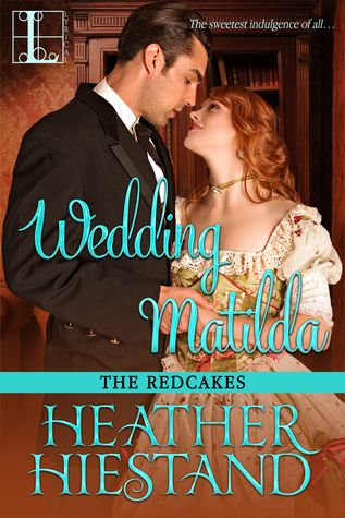 Historical Romance Lover: Wedding Matilda by Heather Hiestand