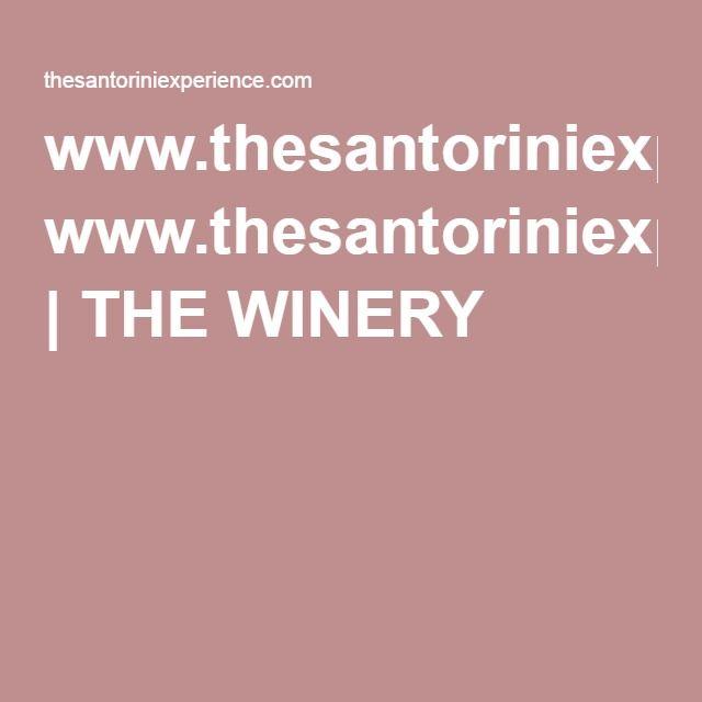 www.thesantoriniexperience.com | THE WINERY