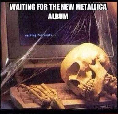 waiting for new Metallica album