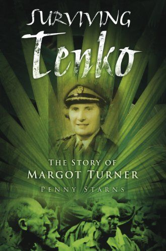 Surviving Tenko: The Story of Margot Turner by Penny Starns. $9.56. 192 pages. Publisher: The History Press (December 26, 2010). Author: Penny Starns