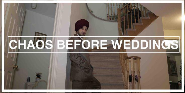 Chaos (Siapa) Before Weddings