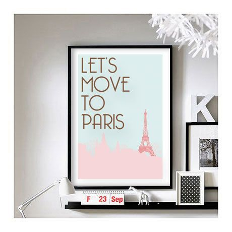 Travel Quotes Let's Move To Paris A3 Art Print by BrixtonCreative, $19.00