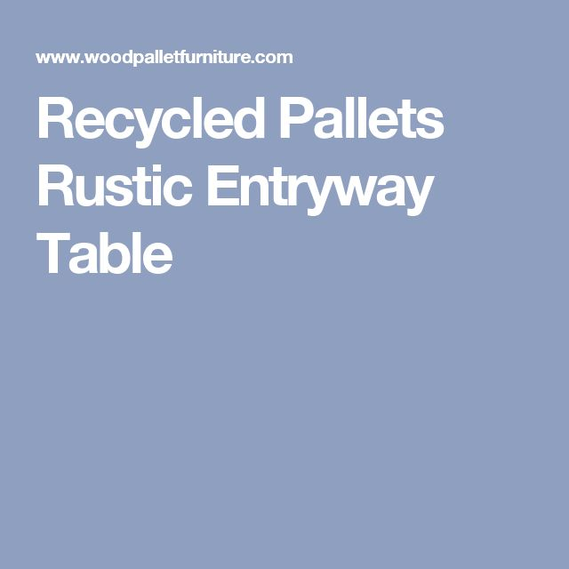 Recycled Pallets Rustic Entryway Table