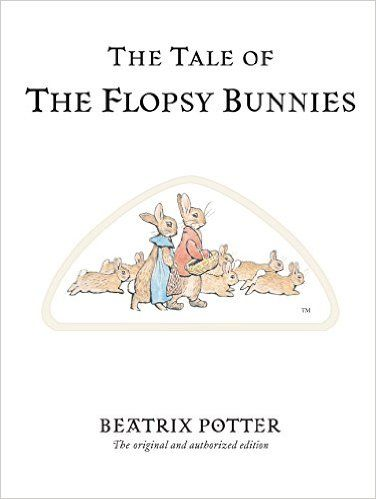 Amazon.com: The Tale of the Flopsy Bunnies (Peter Rabbit) (9780723247791): Beatrix Potter: Books
