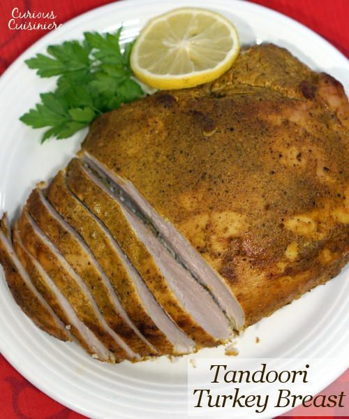 Check out Tandoori Turkey Breast. It's so easy to make! | Turkey ...