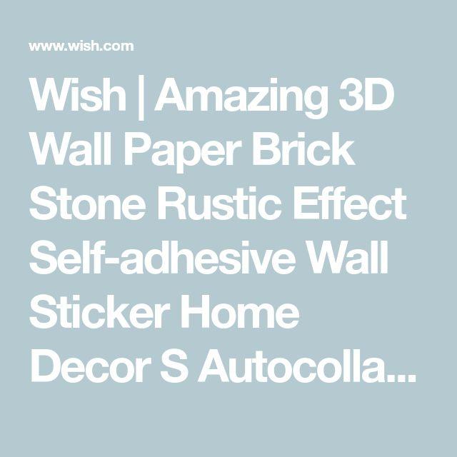 Wish | Amazing 3D Wall Paper Brick Stone Rustic Effect Self-adhesive Wall Sticker Home Decor S Autocollants de mur en briques de simulation Simulation Backstein Wandaufkleber Etiquetas de pared de ladrillo de simulación Simulação de adesivos de parede de tijolos Adesivi da muro