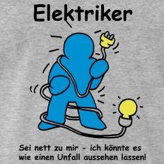 Das Motiv für alle Elektriker und Techniker die auf originelle Weise auf sich aufmerksam machen möchten... .T-Shirts.