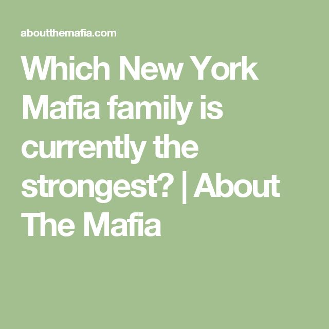 Which New York Mafia family is currently the strongest? | About The Mafia