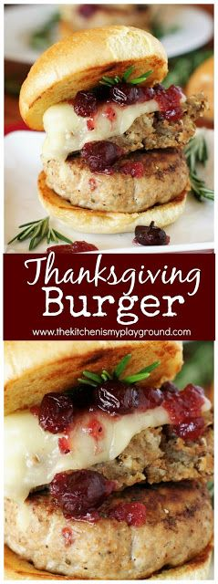Thanksgiving Burger {aka: Turkey Burger with Dressing & Cranberry Sauce} ~ Enjoy all your favorite holiday flavors in one very tasty burger! #burgers #turkeyburgers #Thanksgiving #Thanksgivingleftovers www.thektichenismyplayground.com