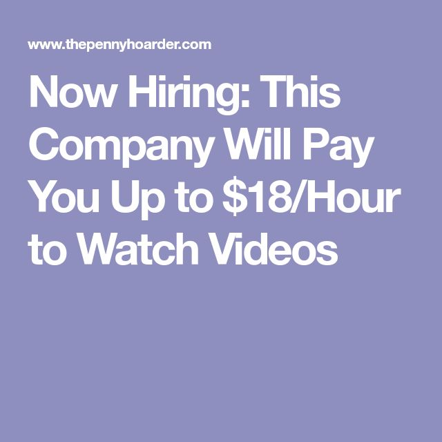 Now Hiring: This Company Will Pay You Up to $18/Hour to Watch Videos