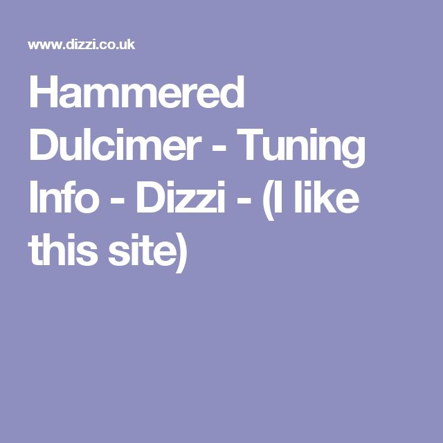 Hammered Dulcimer - Tuning Info - Dizzi - (I like this site)