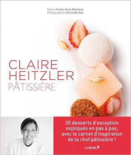 Claire Heitzler Pâtissière: Amazon.it: Claire Heitzler: Libri in altre lingue