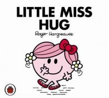 Mr Men and Little Miss: Little Miss Hug