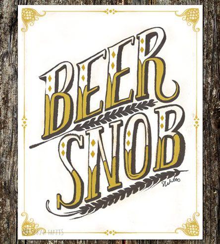 "Beer Snob Art Print  www.LiquorList.com  ""The Marketplace for Adults with Taste"" @LiquorListcom   #LiquorList"