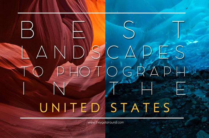"""best landscapes to photograph in the united states"", ""best landscapes to see in the united states"", ""best landscapes to visit in the united states"", ""best landscapes to photograph in America"", ""best landscapes to see in America"", ""best landscapes to visit in America"", ""national parks in America"", ""national parks in the united states"", ""landscape photography"", ""photography"", ""they get around"""