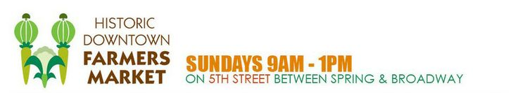 Historic Downtown Farmers Market - Sundays 9AM-1PM between spring & broadway on 5th