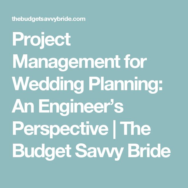 Project Management for Wedding Planning: An Engineer's Perspective | The Budget Savvy Bride